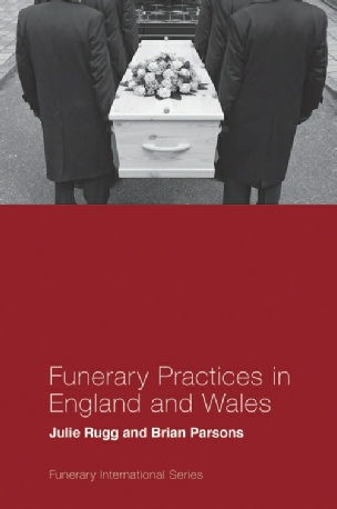 Funerary Practices in England & Wales by Brian Parsons and Julie Rugg