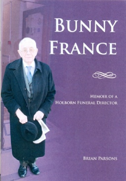 Bunny France Memoir of a Holborn Funeral Director